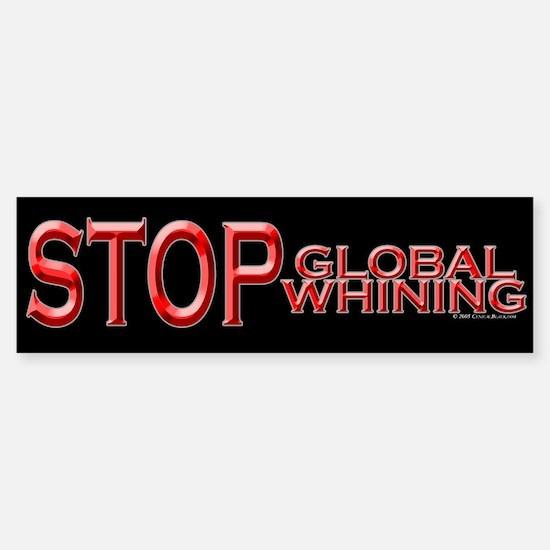 Global Whining Bumper Bumper Bumper Sticker