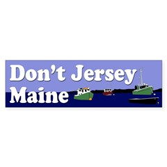 Don't Jersey Maine Boats Bumper Bumper Sticker
