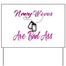 navy wives are bad ass Yard Sign