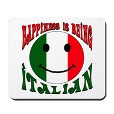 Happiness is being Italian Mousepad