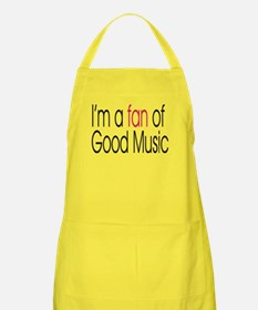 I'm A Fan of Good Music Apron