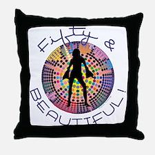 Fifty & Beautiful Throw Pillow
