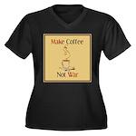 Make coffee, not war! Women's Plus Size V-Neck Dar