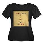 Make coffee, not war! Women's Plus Size Scoop Neck