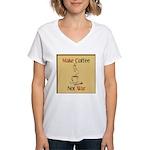 Make coffee, not war! Women's V-Neck T-Shirt