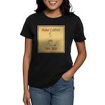 Make coffee, not war! Women's Dark T-Shirt