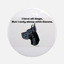 Only sleep with Danes Ornament (Round)
