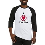 I hate the 500 Baseball Jersey