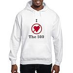 I hate the 500 Hooded Sweatshirt