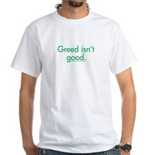 Greed Isn't Good Shirt
