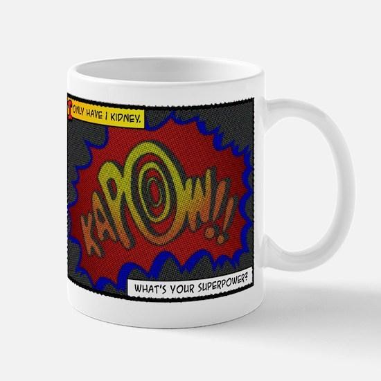 I Only Have 1 Kidney Mug
