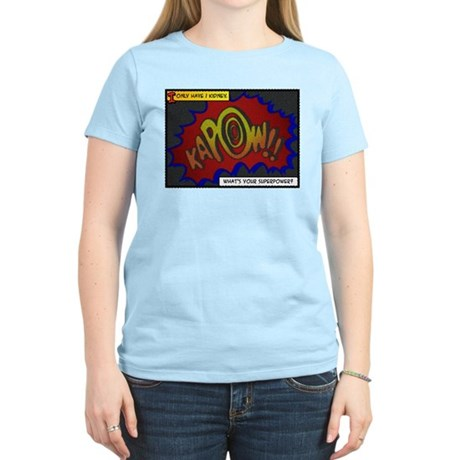 I Only Have 1 Kidney Women's Light T-Shirt