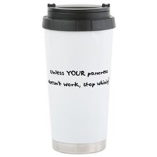 Unless YOUR Pancreas Doesn't Travel Mug