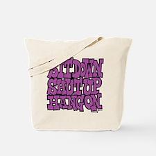 Sit Down Shut Up Hang On Tote Bag