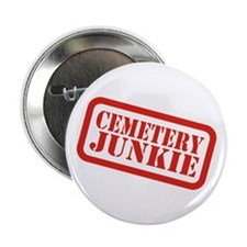 "Cemetery Junkie 2.25"" Button"