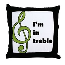 I'm in Treble Throw Pillow