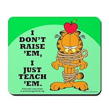 Teach 'em Garfield Mousepad