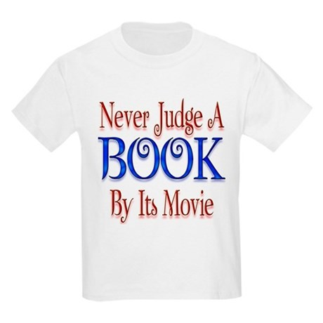 Never Judge a BOOK By Its Mov Kids Light T-Shirt