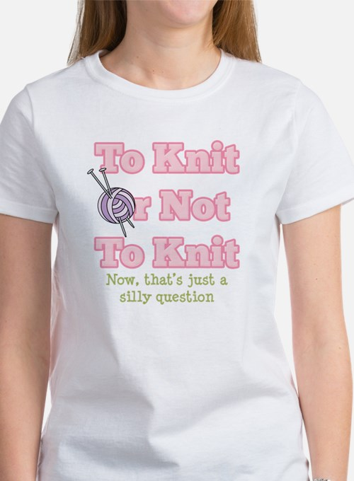 To Knit Or Not To Knit Women's T-Shirt