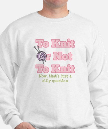 To Knit Or Not To Knit Sweatshirt