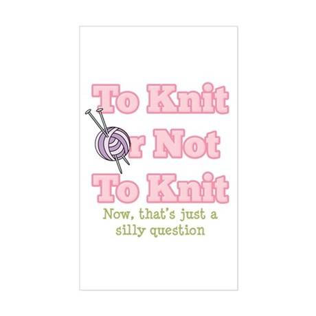 To Knit Or Not To Knit Rectangle Sticker