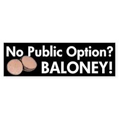 Public Option Baloney Bumper Bumper Sticker