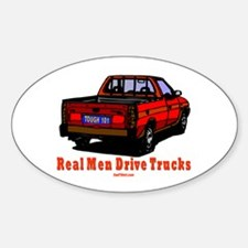 Real Men Drive Trucks Sticker (Oval)