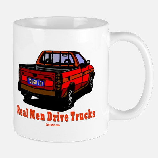Real Men Drive Trucks Mug