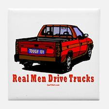 Real Men Drive Trucks Tile Coaster