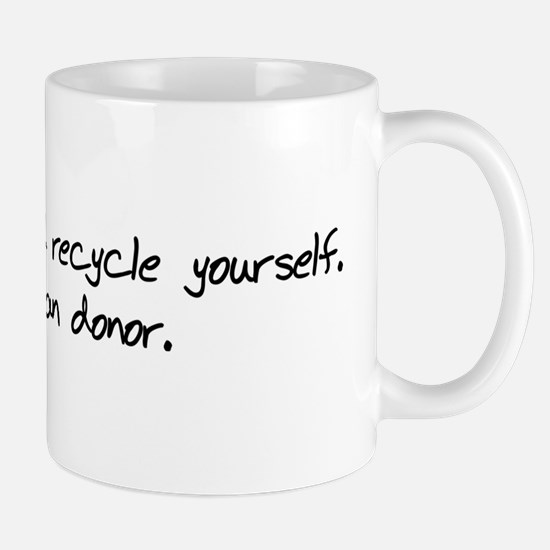 Go GREEN and Recycle Yourself Mug