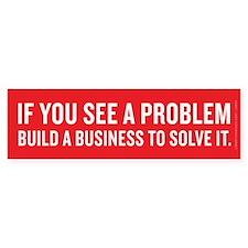Business Solves Problems Bumper Bumper Sticker
