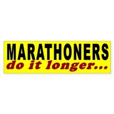 Marathoners Do it Longer Bumper Bumper Sticker
