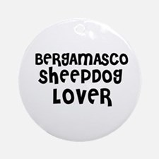 BERGAMASCO SHEEPDOG LOVER Ornament (Round)