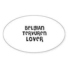 BELGIAN TERVUREN LOVER Oval Decal