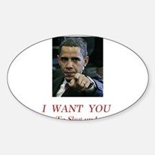 I Want You! to shut up! Oval Decal