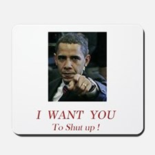 I Want You! to shut up! Mousepad