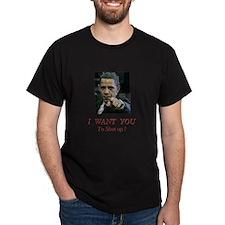 I Want You! to shut up! T-Shirt