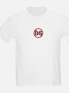 No BS ! T-Shirt