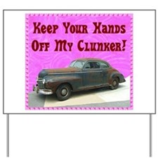 """Hands Off My Clunker"" Yard Sign"