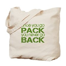 Once you go Pack ... Tote Bag