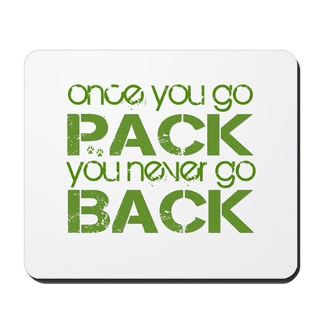 Once you go Pack ... Mousepad