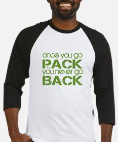 Once you go Pack ... Baseball Jersey