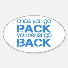 Once you go Pack ... blue Oval Decal