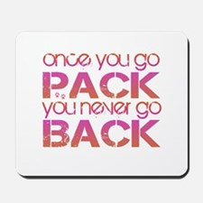 Once you go Pack ... pink/ora Mousepad