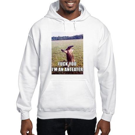 F You I'm an Anteater Hooded Sweatshirt