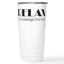 Relax I'm a Massage Therapist Travel Mug