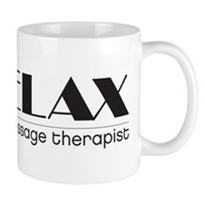 Relax I'm a Massage Therapist Mug