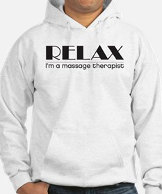 Relax I'm a Massage Therapist Hoodie