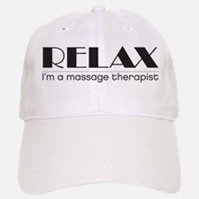 Relax I'm a Massage Therapist Baseball Baseball Cap