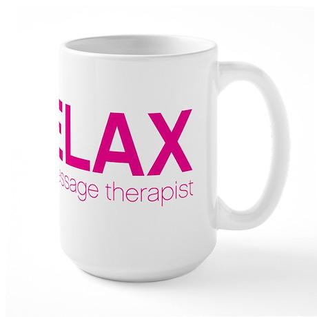 Relax I'm a Massage Therapist Large Mug
